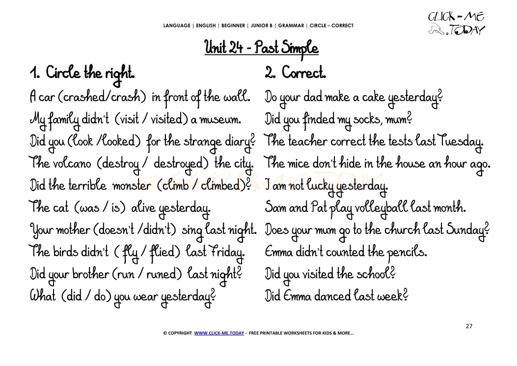 JUNIOR B-GRAMMAR EXERCISES CIRCLE-CORRECT -Past Simple -U24